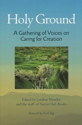 Holy Ground: A Gathering of Voices On Caring For Creation  -     By: Lyndsay Moseley