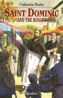 Saint Dominic and the Rosary   -     By: Catherine Beebe