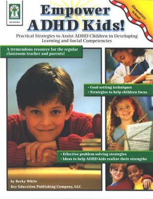 Empowering ADHD Kids: Practical Strategies to Assist Children with ADHD in Developing Learning and Social Competencies  -     By: Sherrill B. Flora
