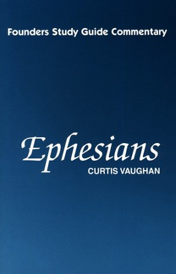 Ephesians: A Founders Study Guide Commentary   -     By: Curtis Vaughan