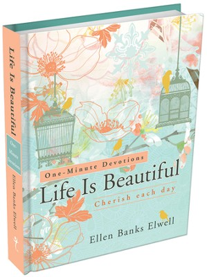 Life Is Beautiful  -     By: Ellen Banks Elwell