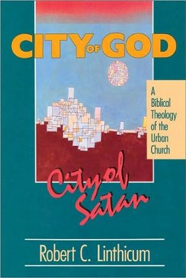 City of God, City of Satan   -     By: Robert Linthicum
