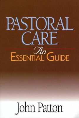 Pastoral Care: An Essential Guide   -     By: John Patton