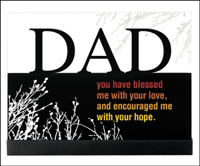 Dad You Have Blessed Me Plaque  -