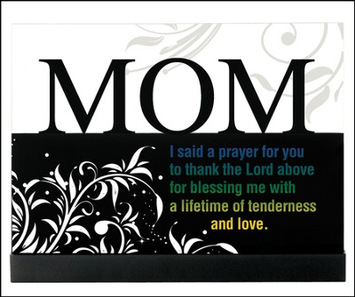 Mom, I Said a Prayer Plaque  -