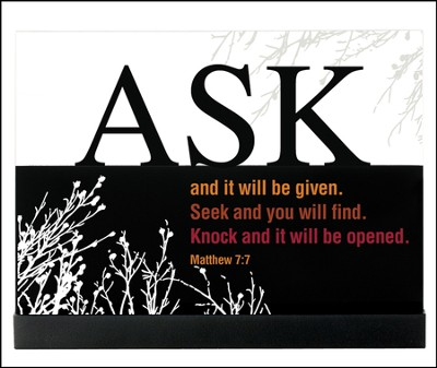 Ask and It Will Be Given Plaque  -