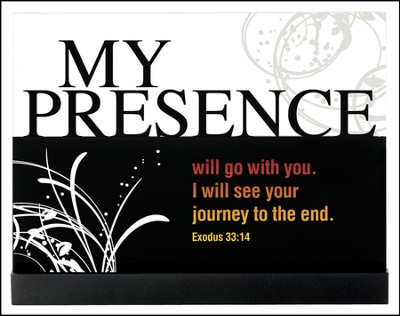 My Presence Will Go With You Plaque  -