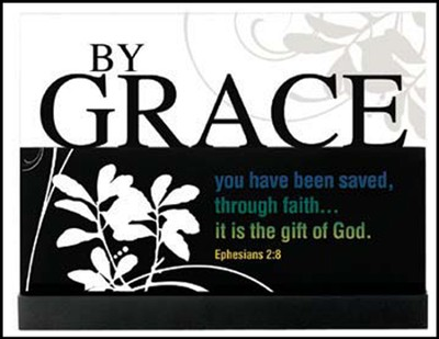 By Grace You Have Been Saved Plaque  -