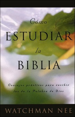 Como Estudiar la Biblia  (How to Study the Bible)  -     By: Watchman Nee