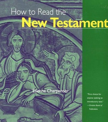 How to Read the New Testament                                      -     By: Etienne Charpentier