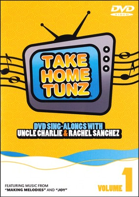 Take Home Tunz, Volume 1, DVD   -     By: Uncle Charlie, Rachel Sanchez
