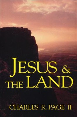 Jesus and the Land   -     By: Charles R. Page II
