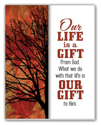Our Life is a Gift Glass Plaque  -