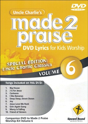 Made 2 Praise, Volume 6   -     By: Uncle Charlie