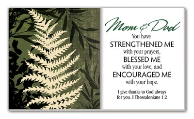 Mom and Dad You Have Strengthened Me Glass Plaque  -