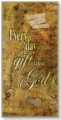 Every Day is a Gift From God Hook Plaque  -