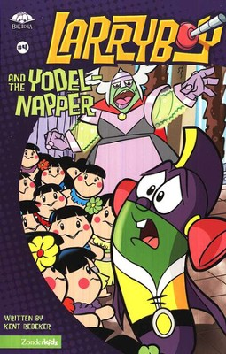 Larryboy and the Yodel Napper, Larryboy Books #4   -     By: Kent Redeker