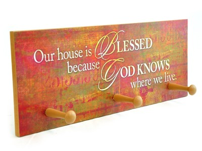 Our House is Blessed Because God Knows Triple Hook Plaque  -