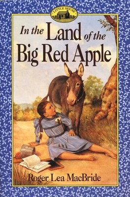In the Land of the Big Red Apple , The Rose Years #3  -     By: Roger Lea MacBride
