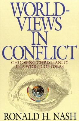 Worldviews in Conflict   -     By: Ronald H. Nash