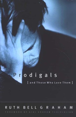 Prodigals and Those Who Love Them   -     By: Ruth Bell Graham