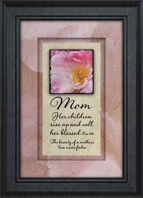 Mom, Her Children Rise Up and Call Her Blessed Framed Art  -