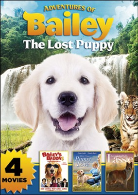 Adventures of Bailey, Lassie, More Than Puppy Love, and Bailey's Billions  -