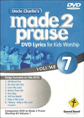 Made 2 Praise, Volume 7    -     By: Uncle Charlie