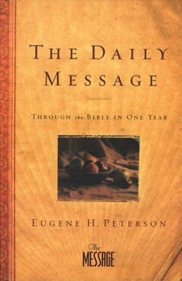 The Daily Message: Through the Bible in One Year -- Slightly   -     By: Eugene H. Peterson