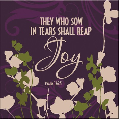 They Who Sow in Tears Shall Reap Joy Magnet  -