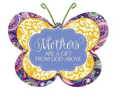 Mothers Are A Gift From God Above, Butterfly Magnet  -