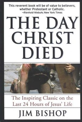 The Day Christ Died   -     By: Jim Bishop