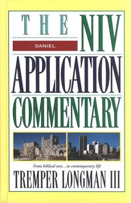 Daniel: NIV Application Commentary [NIVAC]   -     By: Tremper Longman III