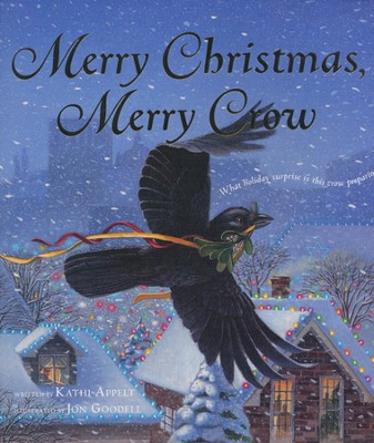 Merry Christmas, Merry Crow  -     By: Kathi Appelt