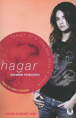 Hagar: Target of a Jealous Beauty Queen,  TrueLife Bible Studies  -     By: Shannon Primicerio