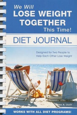 We Will Lose Weight Together This Time! Diet Journal  -     By: Alex Lluch