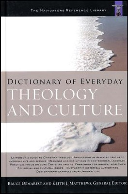 Dictionary of Everyday Theology and Culture  -     By: Bruce Demarest, Keith J. Matthews