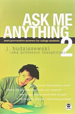 Ask Me Anything 2: More Provocative Answers for College Students - Slightly Imperfect  -