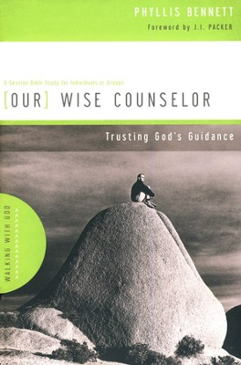 Our Wise Counselor: Trusting God's Guidance  -     By: Phyllis Bennett