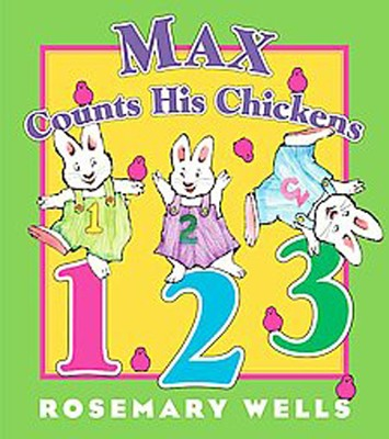 Max Counts His Chickens  -     By: Rosemary Wells