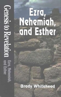 Ezra, Nehemiah, Esther, Genesis to Revelation: NIV Bible Study  -     By: Brady B. Whitehead Jr.