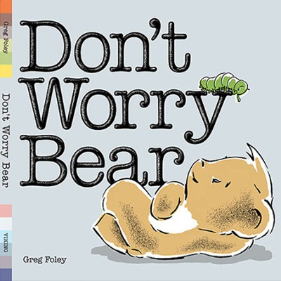 Don't Worry Bear  -     By: Greg Foley