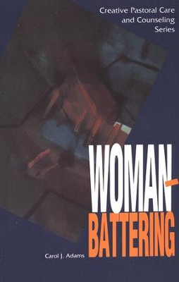 Woman Battering   -     By: Carol J. Adams