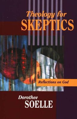 Theology for Skeptics   -     By: Dorothee Soelle
