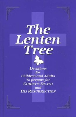 The Lenten Tree: Devotions for Children and Adults to Prepare for Christ's Death and His Resurrection  -     By: Dean Lambert Smith