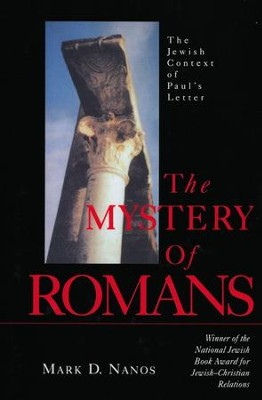 The Mystery of Romans          -     By: Mark D. Nanos
