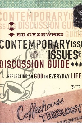 Coffeehouse Theology: Contemporary Issues Discussion Guide  -     By: Ed Cyzewski