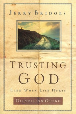 Trusting God Discussion Guide: Even When Life Hurts   -     By: Jerry Bridges