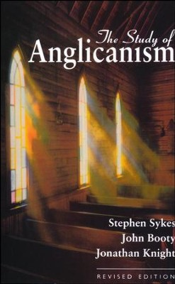Study of Anglicanism- The. (rev. and enl.)   -     By: Stephen Sykes, John Booty