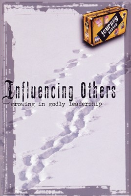 Influencing Others: Growing in Godly Leadership   -